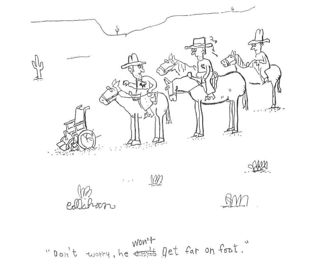 """""""No se preocupen, no llegará lejos a pie"""". Caricatura: John Callahan"""