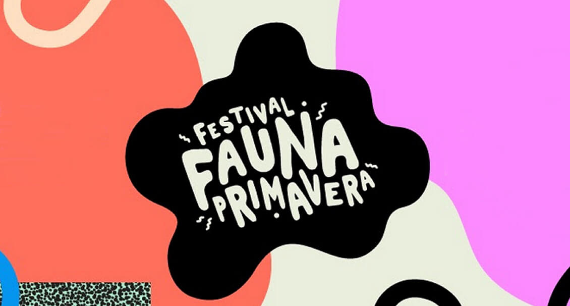 Fauna Primavera 2018: Todo lo que necesitas saber para estar preparado para el festival