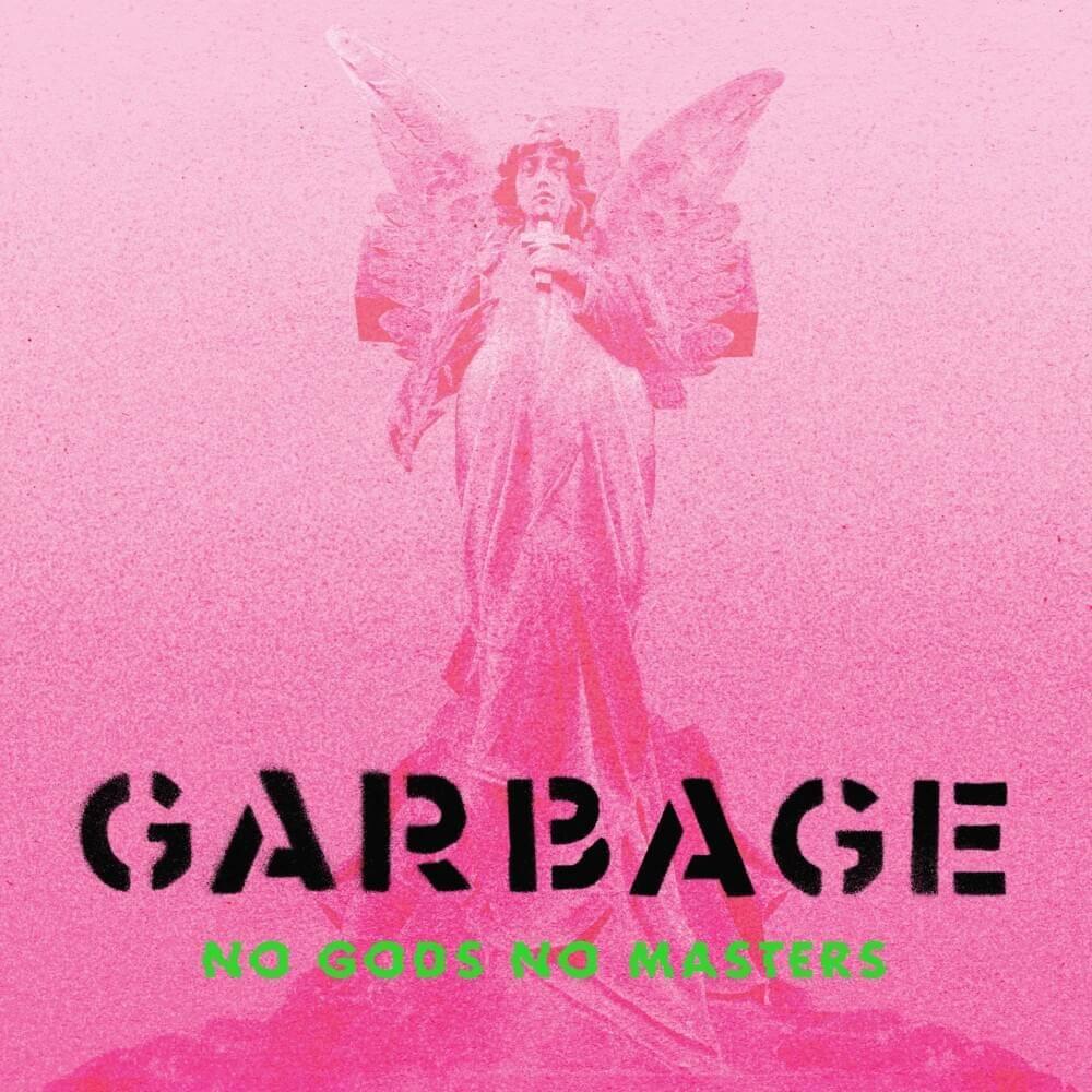 """Portada del álbum """"No Gods No Masters"""" de Garbage."""